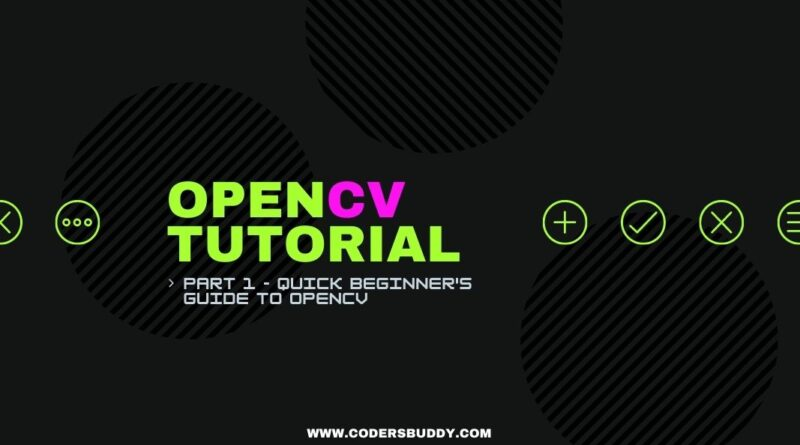 opencv tutorial part 1 quick beginners guide to opencv